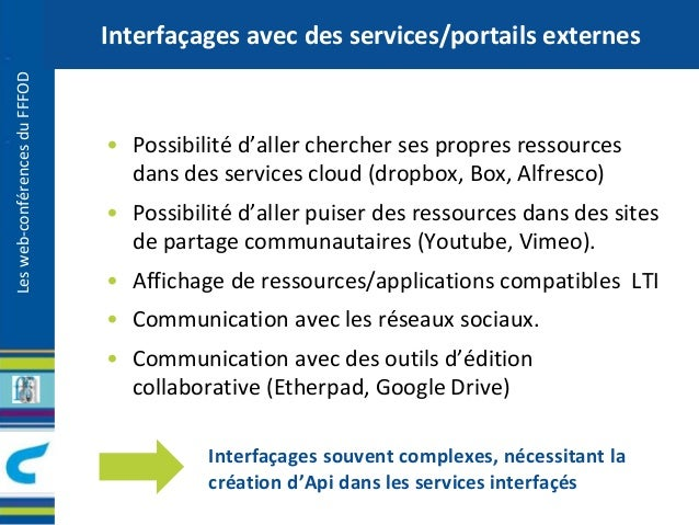 Les web-conférences du FFFOD  Interfaçages avec des services/portails externes  • Possibilité d'aller chercher ses propres...