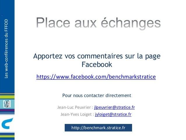 Les web-conférences du FFFOD  Apportez vos commentaires sur la page  Facebook  https://www.facebook.com/benchmarkstratice ...