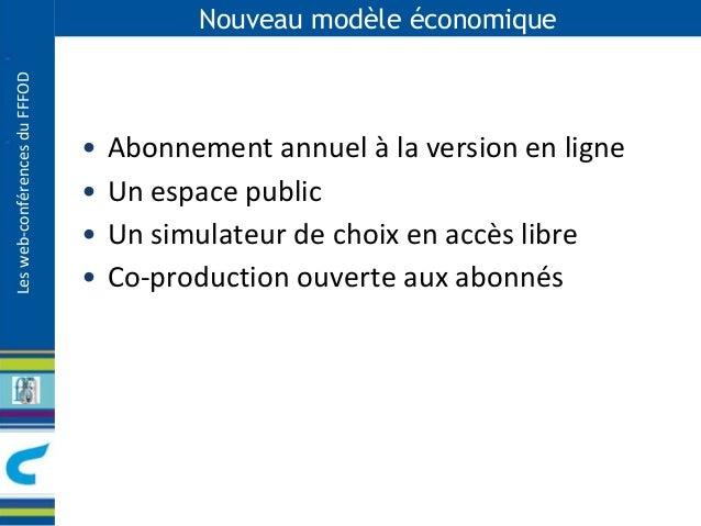 Les web-conférences du FFFOD  Nouveau modèle économique  • Abonnement annuel à la version en ligne  • Un espace public  • ...