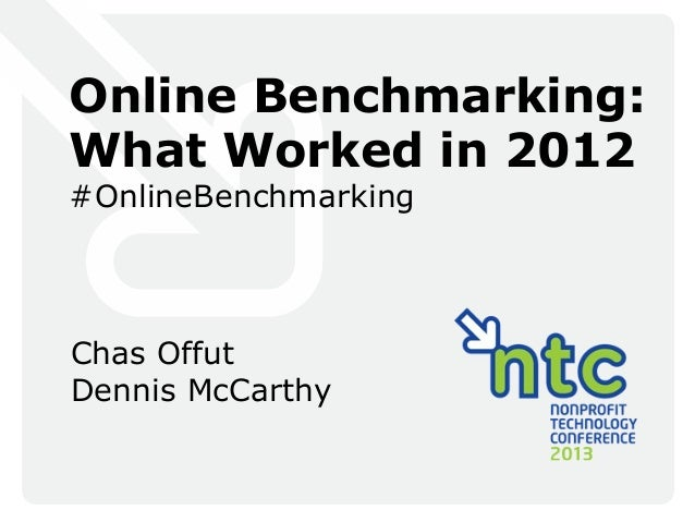 Online Benchmarking:What Worked in 2012#OnlineBenchmarkingChas OffutDennis McCarthy