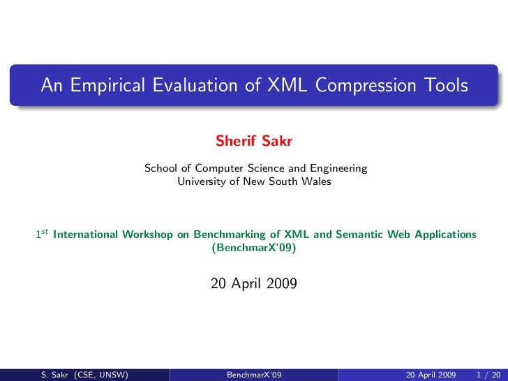 An Empirical Evaluation of XML Compression Tools                                      Sherif Sakr                        S...