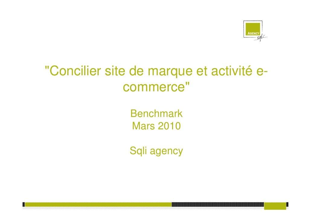 """""""Concilier site de marque et activité e-                commerce""""                Benchmark                Mars 2010       ..."""