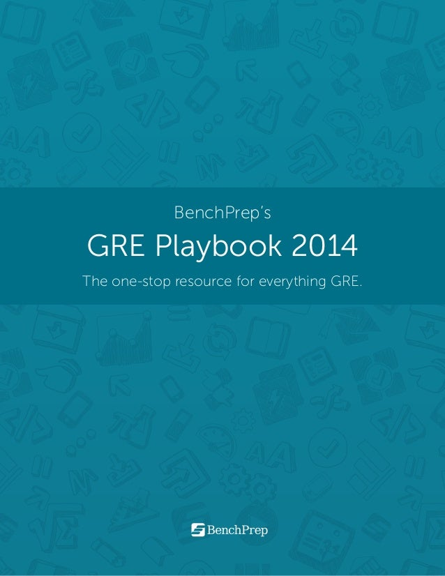 BenchPrep's GRE Playbook 2014 The one-stop resource for everything GRE.