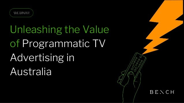 Unleashing the Value of Programmatic TV Advertising in Australia
