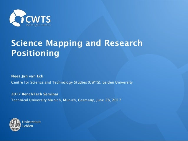 Science Mapping and Research Positioning Nees Jan van Eck Centre for Science and Technology Studies (CWTS), Leiden Univers...