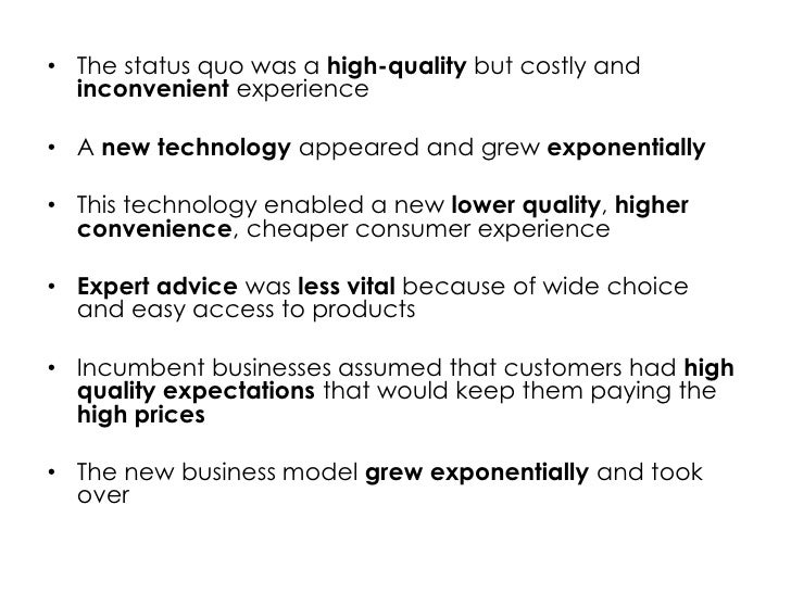 • Expert advice was less vital because of wide choice   and easy access to products
