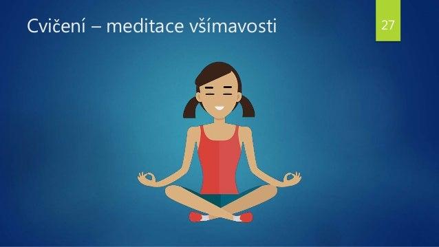 Cvičení – meditace všímavosti 27