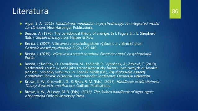 Literatura  Alper, S. A. (2016). Mindfulness meditation in psychotherapy: An integrated model for clinicians. New Harbing...