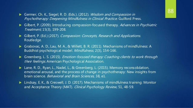  Germer, Ch. K., Siegel, R. D. (Eds.). (2012). Wisdom and Compassion in Psychotherapy: Deepening Mindfulness in Clinical ...