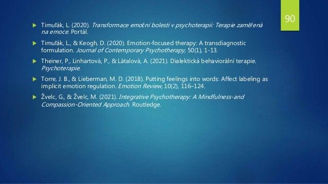  Timuľák, L. (2020). Transformace emoční bolesti v psychoterapii: Terapie zaměřená na emoce. Portál.  Timuľák, L., & Keo...