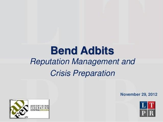 Bend AdbitsReputation Management and    Crisis Preparation                     November 29, 2012