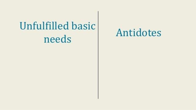 Unfulfilled basic needs Antidotes