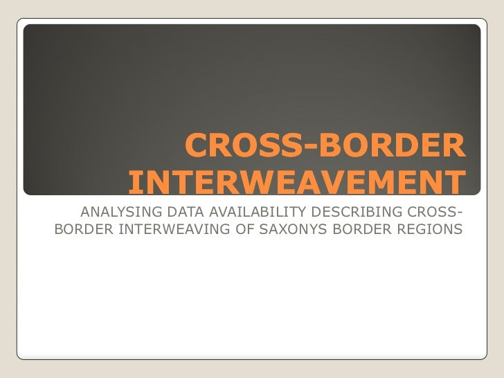 CROSS-           CROSS-BORDER        INTERWEAVEMENT   ANALYSING DATA AVAILABILITY DESCRIBING CROSS-BORDER INTERWEAVING OF ...