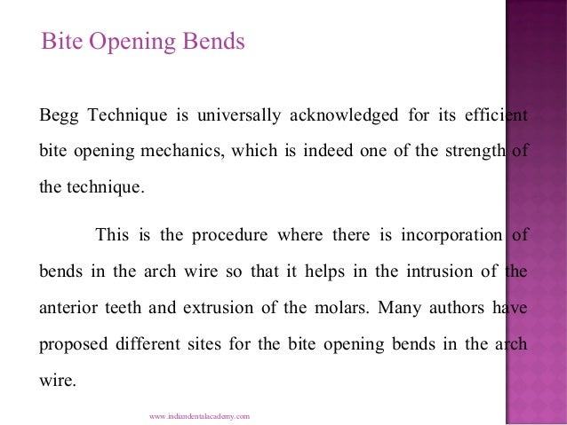 Bite Opening Bends Begg Technique is universally acknowledged for its efficient bite opening mechanics, which is indeed on...