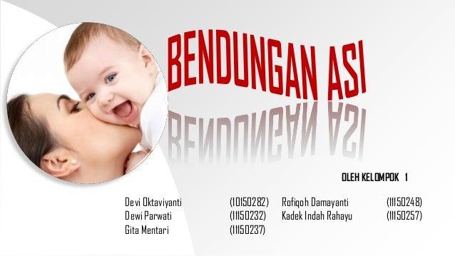 OLEH KELOMPOK 1Devi Oktaviyanti (10150282)Dewi Parwati (11150232)Gita Mentari (11150237)Rofiqoh Damayanti (11150248)Kadek ...