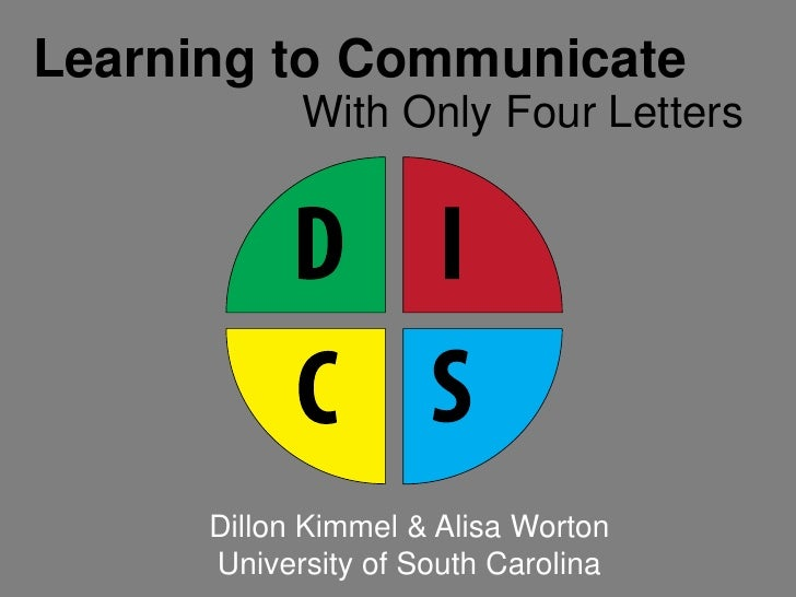 Learning to Communicate            With Only Four Letters      Dillon Kimmel & Alisa Worton      University of South Carol...