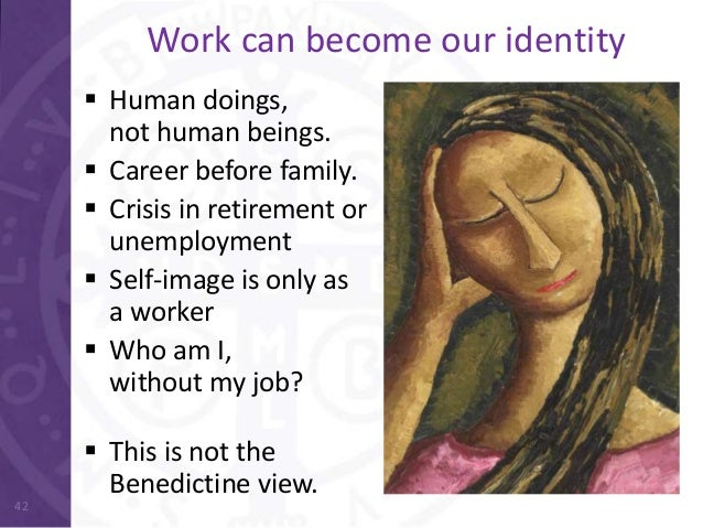 benedictine spirituality St benedict's is best understood as the spirituality of ordinary life the  benedictine is a spirituality of work: man's by labor, god's by prayer — john  senior.