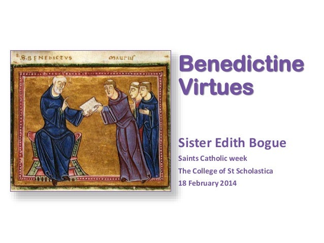 Benedictine Virtues Sister Edith Bogue Saints Catholic week The College of St Scholastica 18 February 2014
