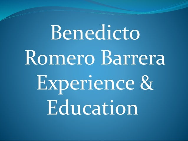 Benedicto Romero Barrera Experience & Education