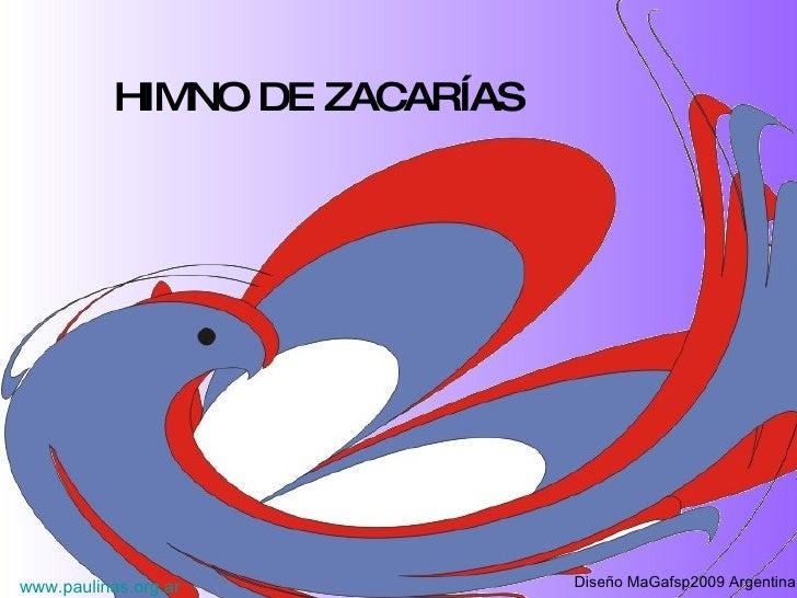 www.paulinas.org.ar   Diseño MaGafsp2009 Argentina HIMNO DE ZACARÍAS