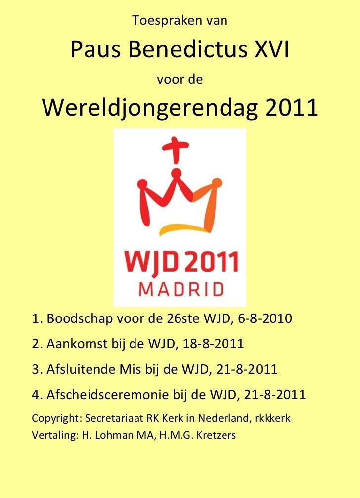 Toespraken van       Paus Benedictus XVI                         voor de Wereldjongerendag 20111. Boodschap voor de 26ste ...