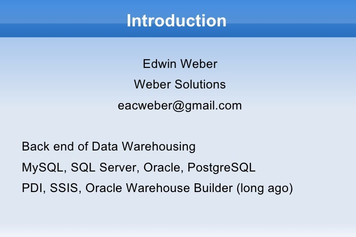 Introduction                    Edwin Weber                   Weber Solutions                eacweber@gmail.comBack end of...