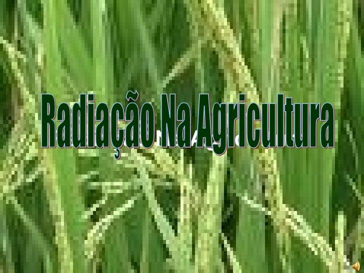 Radiação Na Agricultura Radiação Na Agricultura