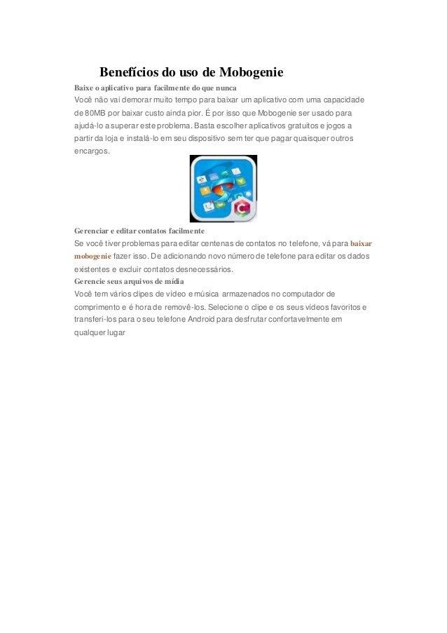 Benefícios do uso de Mobogenie Baixe o aplicativo para facilmente do que nunca Você não vai demorar muito tempo para baixa...