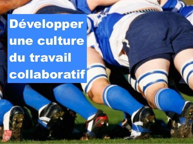 Développerune culturedu travailcollaboratif