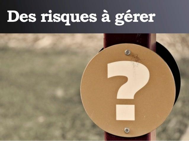 Des risques à gérer                http://www.flickr.com/photos/nammour/204817188