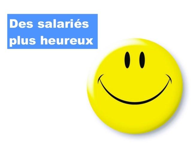 Des salariésplus heureux