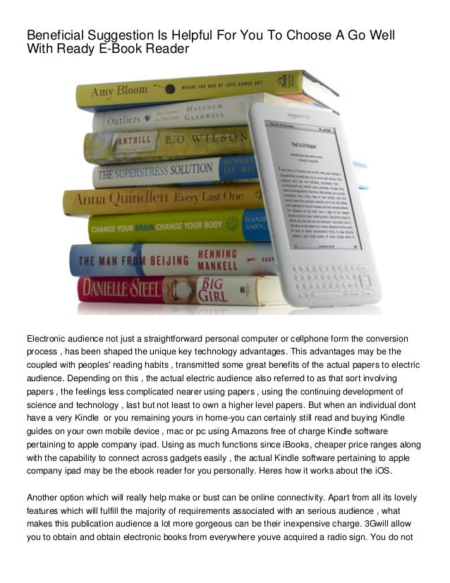 Beneficial Suggestion Is Helpful For You To Choose A Go WellWith Ready E-Book ReaderElectronic audience not just a straigh...