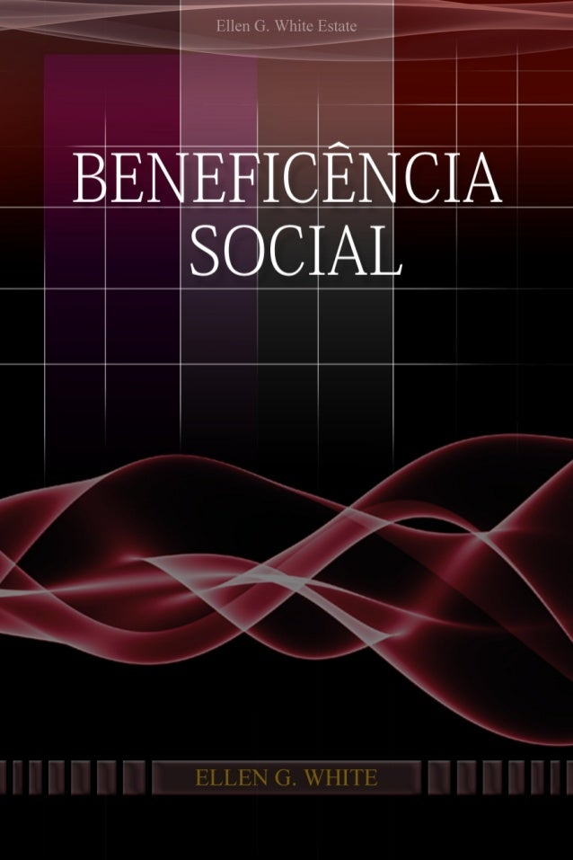 Beneficência Social     Ellen G. White           2007     Copyright © 2012 Ellen G. White Estate, Inc.