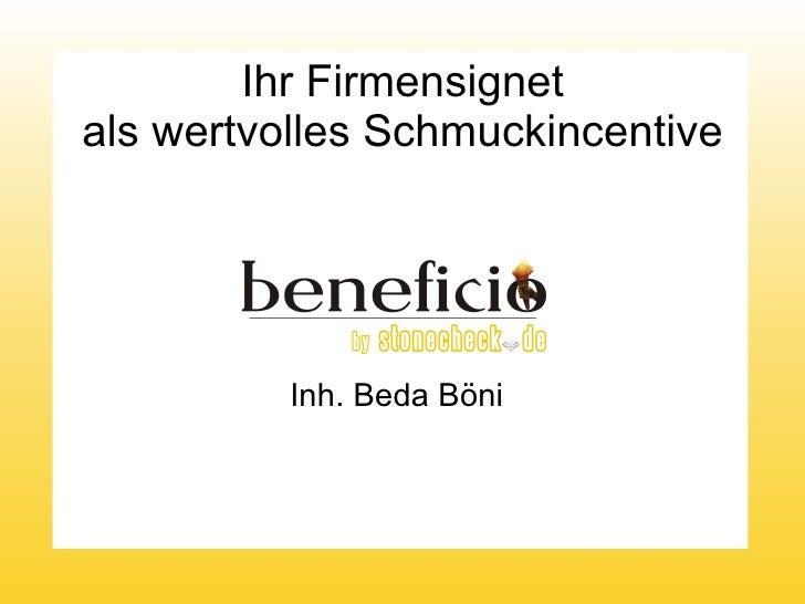 Ihr Firmensignet als wertvolles Schmuckincentive Inh. Beda Böni