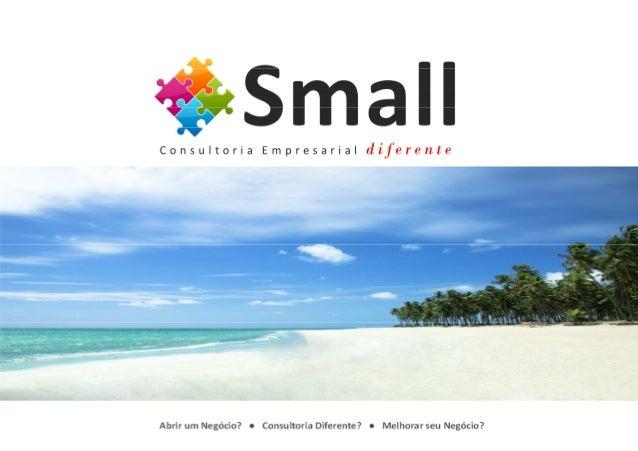 BENEFÍCIOS COM A SMALL      © 2012. Small Consultoria      Avenida Voluntários da Pátria, 2041 – cj. 406      Santana, São...