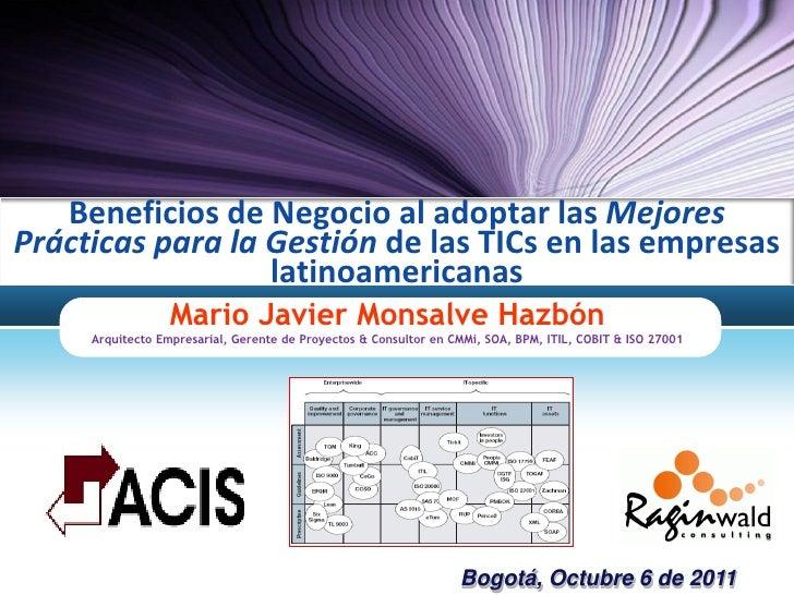 Beneficios de Negocio al adoptar las MejoresPrácticas para la Gestión de las TICs en las empresas                  latinoa...