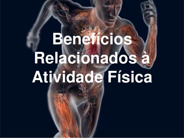 BenefíciosRelacionados àAtividade Física