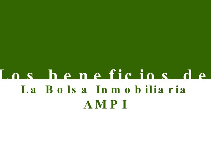 La Bolsa Inmobiliaria  AMPI Los beneficios de