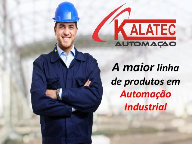 A maior linha de produtos em Automação Industrial