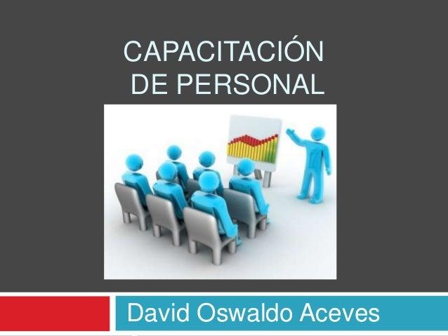 CAPACITACIÓNDE PERSONALDavid Oswaldo Aceves