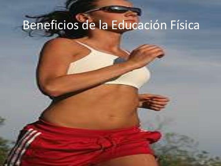 Beneficios de la Educación Física<br />