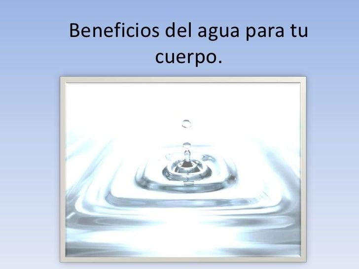 Beneficios del agua para tu cuerpo.<br />
