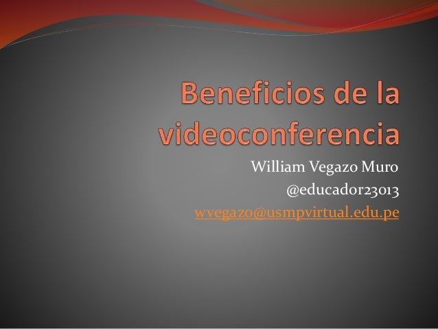 William Vegazo Muro @educador23013 wvegazo@usmpvirtual.edu.pe