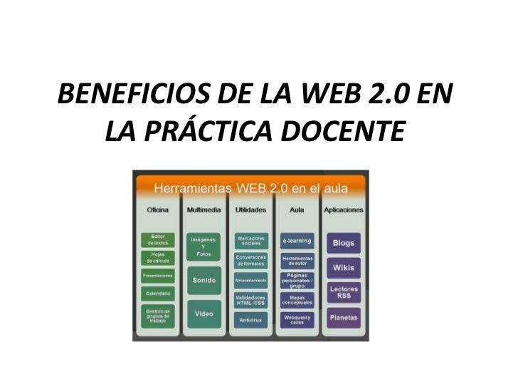 BENEFICIOS DE LA WEB 2.0 EN LA PRÁCTICA DOCENTE<br />
