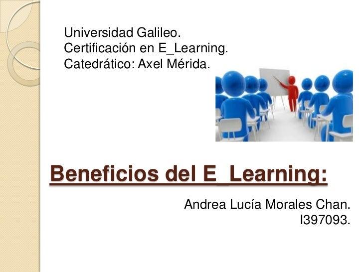 Universidad Galileo.<br />Certificación en E_Learning.<br />Catedrático: Axel Mérida.<br />Andrea Lucía Morales Chan.<br /...