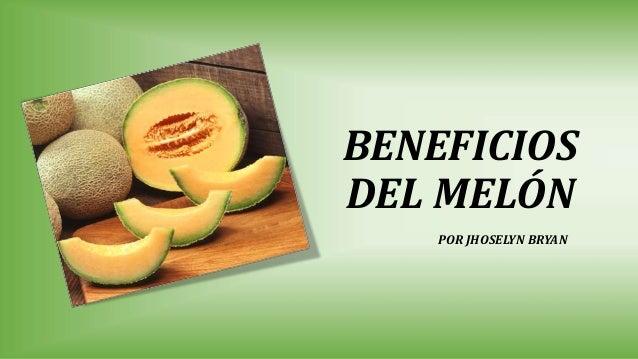 BENEFICIOS DEL MELÓN POR JHOSELYN BRYAN