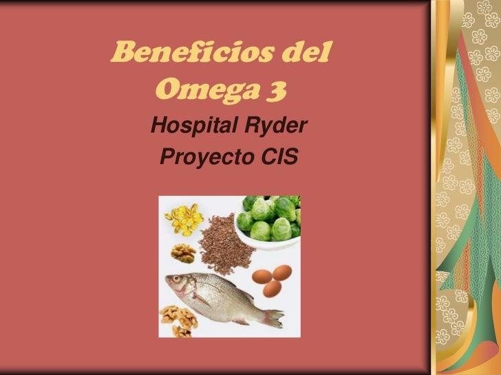 Beneficios del  Omega 3  Hospital Ryder   Proyecto CIS