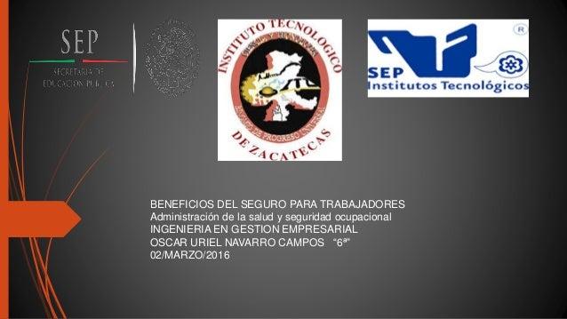 BENEFICIOS DEL SEGURO PARA TRABAJADORES Administración de la salud y seguridad ocupacional INGENIERIA EN GESTION EMPRESARI...