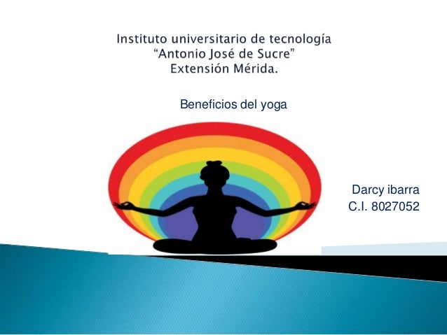 Beneficios del yoga Darcy ibarra C.I. 8027052