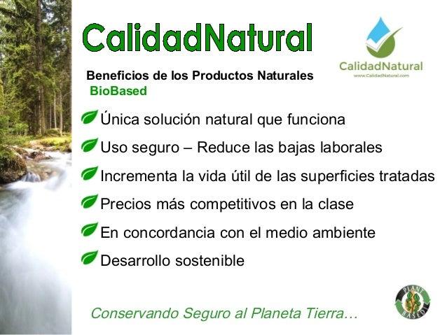 Beneficios de los Productos Naturales BioBased Conservando Seguro al Planeta Tierra… MÚnica solución natural que funciona ...